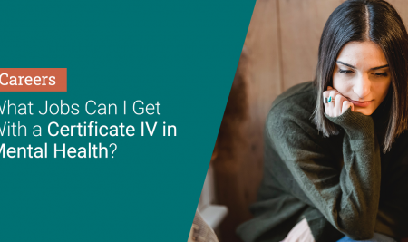 What Jobs Can I Get With a Certificate IV in Mental Health?