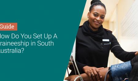 How Do You Set Up a Traineeship in South Australia?